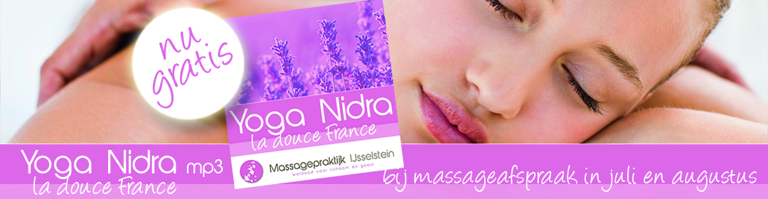 Yoga Nidra La douce France. Ontvang nu deze Yoga Nidra mp3 gratis bij je massage in juli en augustus